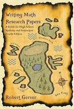 Writing Math Research Papers - 4th Edition: A Guide for High School Students and