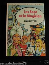 1977 LIVRE Hachette LES  SEPT ET LE MAGICIEN  ENID BLYTON