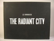 Le Corbusier Radiant City 1967 Orion Press hardcover urbanism architecture book