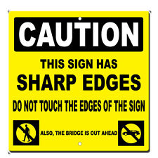 Caution Sign Has Sharp Edges Novelty Funny Metal Sign 12 in x 12 in