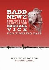 Badd Newz: The Untold Story of the Michael Vick Dog Fighting Case