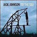 JACK JOHNSON - TO THE SEA  CD POP-ROCK INTERNAZIONALE