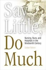 Studies in Health, Illness, and Caregiving: Say Little, Do Much : Nursing,...