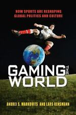 Gaming the World: How Sports Are Reshaping Global Politics and Culture, Rensmann