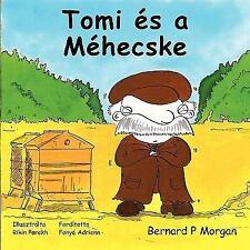 Tomi És a Méhecske by Bernard P. Morgan (2009, Paperback)