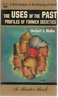 THE USES OF THE PAST Profiles of Former Societies by H. Muller (1960) Mentor pb
