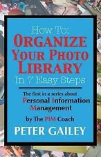 How To: Organize Your Photo Library In 7 Easy Steps (Personal Information Manage