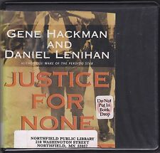 Justice for None by Daniel Lenihan and Gene Hackman (2004, MP3 CD, Unabridged)