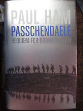 Passchendaele by Paul Ham New Australian Release of 1917 Battle New Book