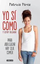 YO SI COMO Y ESTOY DELGADA - PEREZ, PATRICIA - NEW BOOK