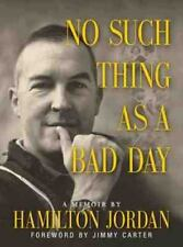 No Such Thing as a Bad Day Hamilton Jordan Jim Carter 2001 Hardcover 156352578X