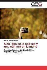 Una idea en la cabeza y una cámara en la mano: Representaciones del Cine Polític