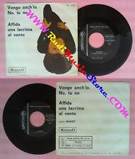 LP 45 7'' BUDDY Vengo anch'io no tu no Affida una lacrima al vento no cd mc dvd