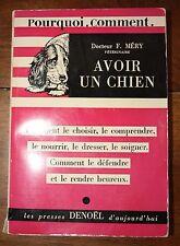 Vétérinaire F. Méry AVOIR UN CHIEN Denoël 1956