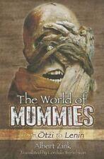 The World of Mummies: From Otzi to Lenin by Albert Zink (Hardback, 2014)