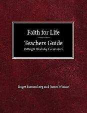 Faith for Life High School Teachers Guide - Pathlight Weeday Curriculum by...