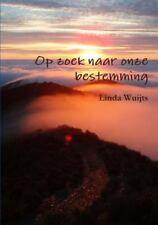 Op Zoek Naar Onze Bestemming by Linda Wuijts (2013, Paperback)