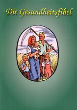 """Die Gesundheitsfibel (Nachdruck von 1943) Sammelreihe """"Die lustigen Fibeln"""""""