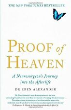 Proof of Heaven: A Neurosurgeon's Journey into the Afterlife By .9780749958794
