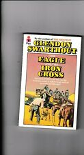 *****THE EAGLE AND THE IRON CROSS---GLENDON SWARTHOUT---PB---1977-Pan Books*****