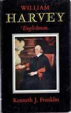 Franklin, Kenneth J WILLIAM HARVEY ENGLISHMAN 1578-1657 1961 Hardback BOOK