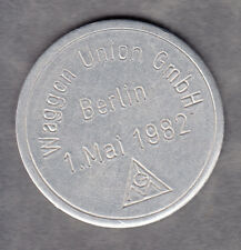 Berlin -Waggon Union GmbH- Wertmarke der I G Metall vom 1.05.1982 -.Alu-