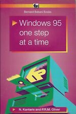 WINDOWS 95 ONE STEP AT A TIME by N..KANTARIS & P.R.M. OLIVER - SIMPLE GUIDE [R]