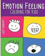 Emotion Feeling Coloring Book for Kids: Fun Activity: Kids Activi by Sunday, Jud