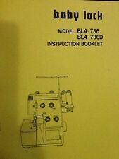 Baby Lock Serger BL4-736 & BL4-736D Manual Instruction Booklet/ Replacement Part