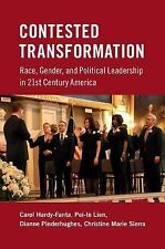 Contested Transformation : Race, Gender, and Political Leadership in 21st...