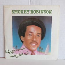 SMOKEY ROBINSON Why you wanna see my bad side 2C008 60546