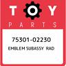 75301-02230 Toyota Emblem subassy rad 7530102230, New Genuine OEM Part