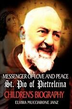 Messenger of Love and Peace St. Pio of Pietrelcina: A Children's Biography: B...