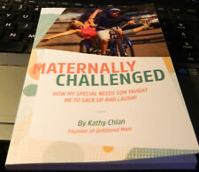 Maternally Challenged: How My Special Needs Son Taught Me to Sack Up and Laugh!