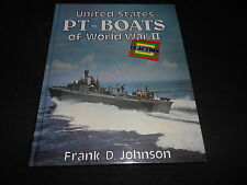 UNITED STATES PT-BOATS OF WORLD WAR II by FRANK D. JOHNSON