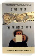 THE VARNISHED TRUTH Truth Telling and Deceiving in Ordinary Life DAVID NYBERG
