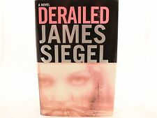 LIKE NEW! Derailed by James Siegel (2003, Hardcover) 1st Print