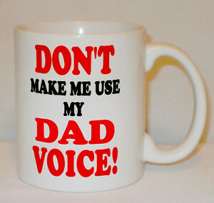 Don't Make Me Use My Dad Voice Mug Can Personalise Funny Daddy Father's Day Gift