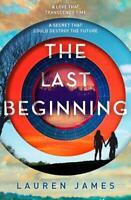 The Last Beginning (The Next Together), Lauren James, New,