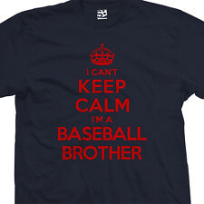 Baseball Brother T-Shirt - I Can't Keep Calm I'm a Bro Brah - All Sizes & Colors