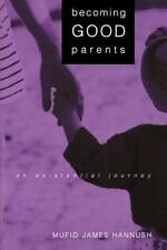 Becoming Good Parents: An Existential Journey (Suny Series, Alternativ-ExLibrary