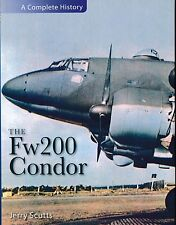The FW200 CONDOR -LE Luftwaffe's MISSILE Raider - A Complete History - Neuf