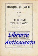LE DONNE DEI FARAONI  di  F. Guidi Anonima Romana BIBLIOTECA DEI CURIOSI  1934