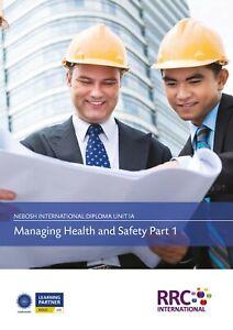 RRC Study Text: NEBOSH International Diploma: Unit IA Management of Safety