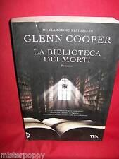 GLENN COOPER La biblioteca dei morti 2010 TEA Prima Edizione