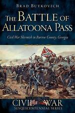 Civil War: The Battle of Allatoona Pass : Civil War Skirmish in Bartow...