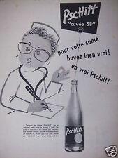 PUBLICITÉ 1958 PSCHITT CUVÉE 58 POUR VOTRE SANTÉ - ADVERTISING