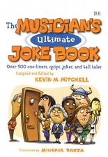 The Musician's Ultimate Joke Book Over 500 One-Liners Quips Jokes and 000331232