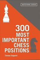 300 Most Important Chess Positions, Paperback by Engqvist, Thomas, ISBN 18499...