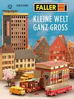 FALLER kleine WELT ganz groß MODELLBAU Firmengeschichte Bausätze Häuser Buch NEU